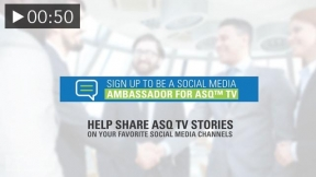 Become an ASQ TV Ambassador