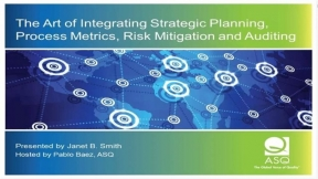 The Art of Integrating Strategic Planning, Process Metrics, Risk Mitigation and Auditing