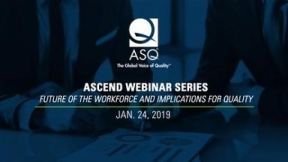 Ascend Webinar Series: Future of the Workforce and Implications for Quality