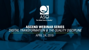 Ascend Webinar Series: Digital Transformation & the Quality Discipline