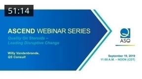 Ascend Webinar Series: Quality on Steroids–Leading Disruptive Change (Full Webinar)