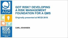 Got Risk? Developing a Risk Management Foundation for a QMS