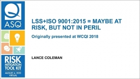LSS+ISO 9001:2015 = Maybe at Risk, but Not in Peril