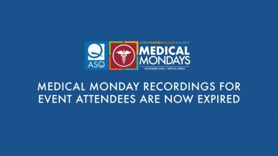 Medical Mondays Week 1 | Keynote Presentation: Bringing Quality to the Forefront of the Mission of Care